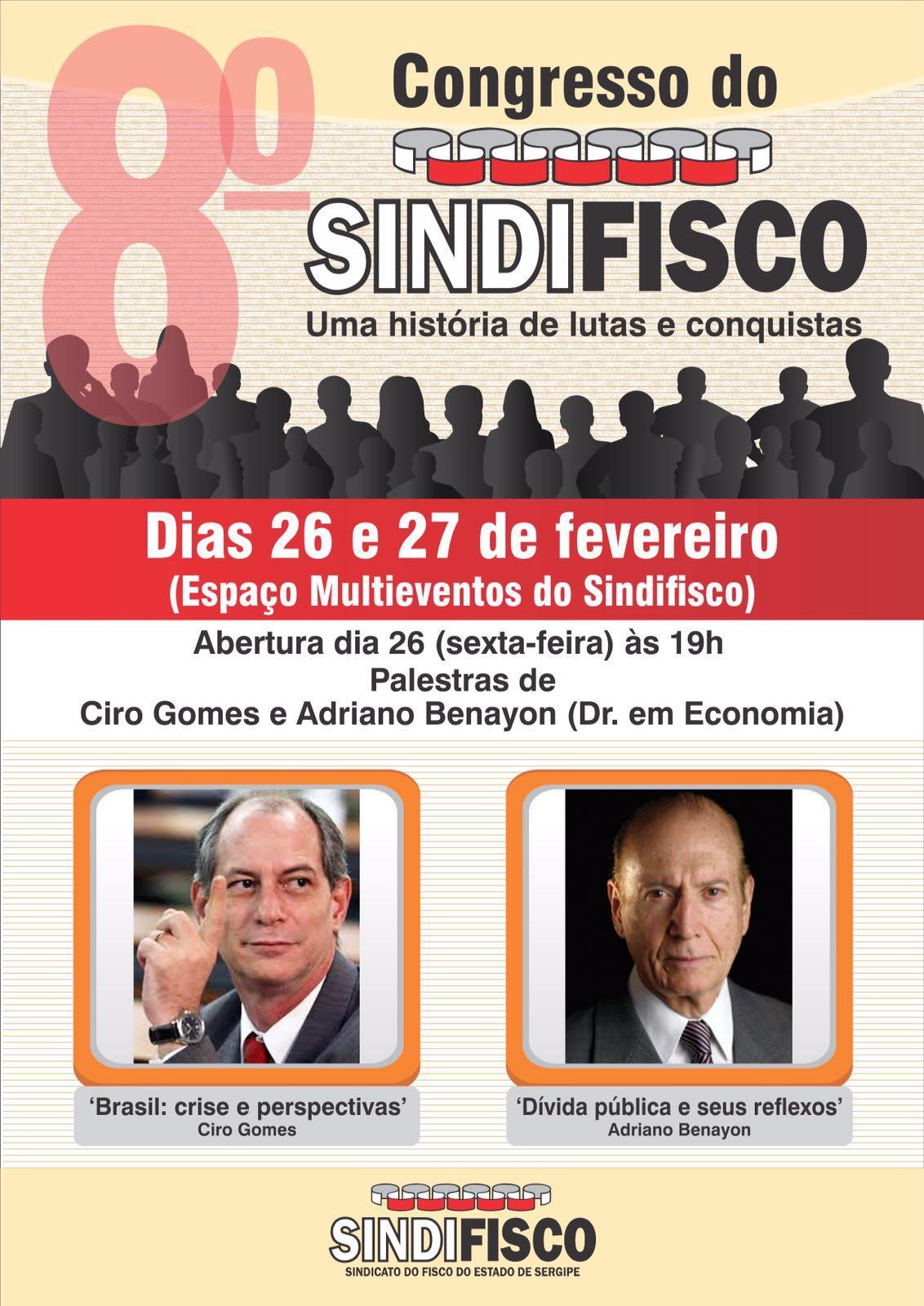 Sindifisco promoveerá como palestrantes Ciro Gomes