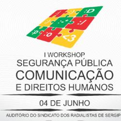 SSP e Sindicato dos Radialistas de Sergipe promovem I Workshop: Segurança Pública, Comunicação e Direitos Humanos